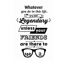 Legendary - Barney Stinson Quote (Black) Photographic Print