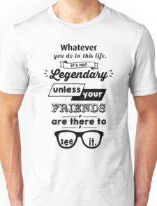 Legendary - Barney Stinson Quote (Black) Unisex T-Shirt