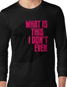 Incredulous Long Sleeve T-Shirt