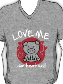 Love me, don't eat me T-Shirt