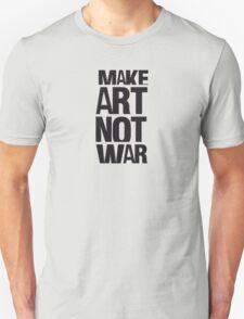Make art not war Unisex T-Shirt