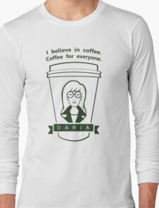Coffee For Everyone. Long Sleeve T-Shirt