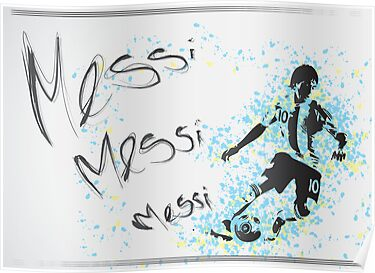 Lionel Messi Poster by SBIGGS83