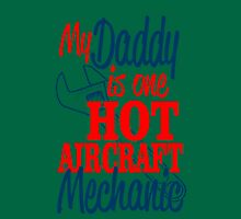 My Daddy Is One Hot Aircraft Mechanic T-Shirt