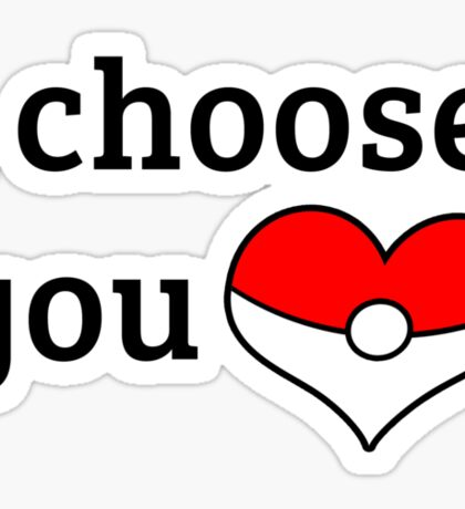 I Choose You Sticker