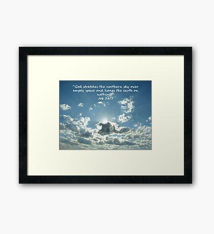 """Job 26:7""  by Carter L. Shepard Framed Print"