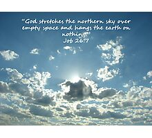 """Job 26:7""  by Carter L. Shepard Photographic Print"