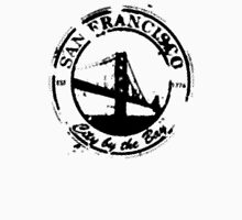 San Francisco - City By The Bay - Grunge Vintage Retro T-Shirt Unisex T-Shirt