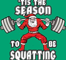 Tis The Season To Be Squatting - Santa Claus by oolongtees