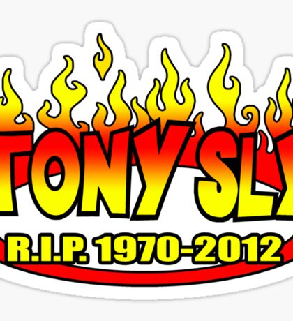 R.I.P. TONY SLY!! Sticker