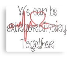 Grey's anatomy-we can be extraordinary together Metal Print