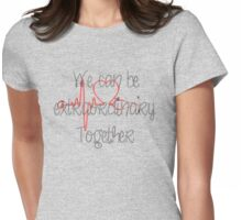 Grey's anatomy-we can be extraordinary together Womens Fitted T-Shirt