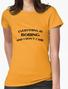 Everything Is Boring Crop Top Womens Fitted T-Shirt