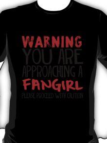 Warning, Fangirl. T-Shirt