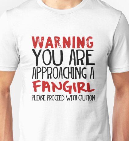 Warning, Fangirl. Unisex T-Shirt