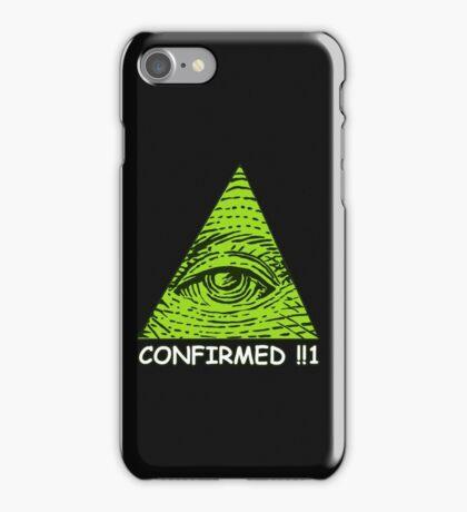 Confirmed!!1 iPhone Case/Skin