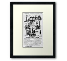 Life in the US Navy Secretary Daniels says No man who has served in the Navy leaves the service without being far better equipped to earn his living than he was before he enlisted 002 Framed Print