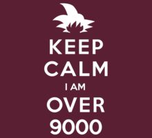 Keep Calm I am Over 9000 by soulthrow
