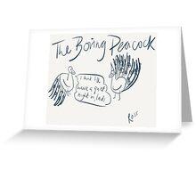 The Boring Peacock Greeting Card