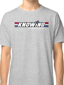 Knowing is Half the Battle Classic T-Shirt