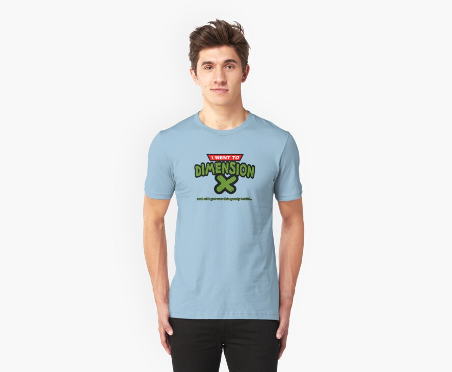 Dimension X T-Shirt by gerrorism