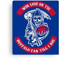 Win Lose Or Tie Buffalo Bills Fan Till I Die. Canvas Print