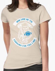 Win Lose Or Tie Carolina Fan Till I Die. Womens Fitted T-Shirt