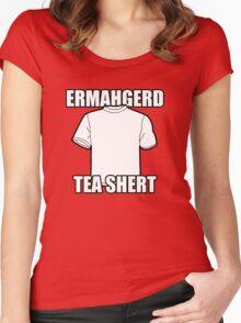 ERMAHGERD t-shirt Women's Fitted Scoop T-Shirt