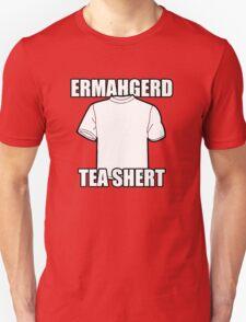 ERMAHGERD t-shirt T-Shirt