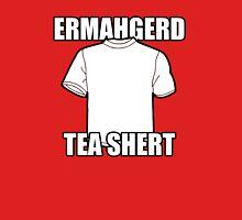 ERMAHGERD t-shirt Unisex T-Shirt