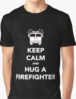 Keep Calm and Hug a Firefighter Graphic T-Shirt