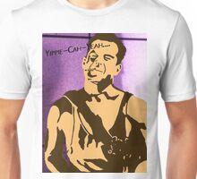 Yippe-Kah-Yea Unisex T-Shirt