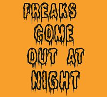 Freaks Come Out At Night Girls Unisex T-Shirt