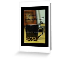 A SIP WITH CALLIGRAPHY! Greeting Card