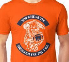 Win Lose Or Tie Denver Fan Till I Die. Unisex T-Shirt