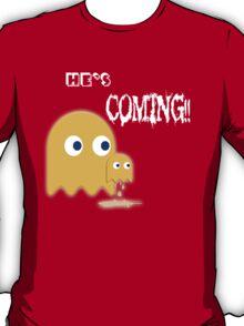 He's Coming.... T-Shirt
