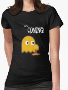 He's Coming....... Womens Fitted T-Shirt