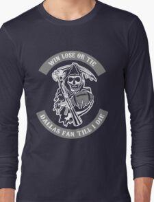 Win Lose Or Tie Dallas Fan Till I Die. Long Sleeve T-Shirt