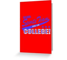 Go local sports team andor college Greeting Card