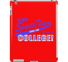 Go local sports team andor college iPad Case/Skin
