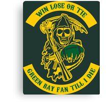 Win Lose Or Tie Green Bay Fan Till I Die. Canvas Print