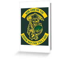 Win Lose Or Tie Green Bay Fan Till I Die. Greeting Card