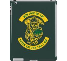 Win Lose Or Tie Green Bay Fan Till I Die. iPad Case/Skin
