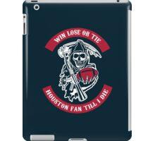 Win Lose Or Tie Houston Fan Till I Die. iPad Case/Skin