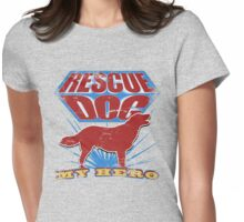 Rescue Dog! My Hero (#2) Womens Fitted T-Shirt