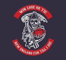 Win Lose Or Tie New England Fan Till I Die. Unisex T-Shirt