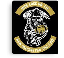 Win Lose Or Tie New Orleans Fan Till I Die. Canvas Print