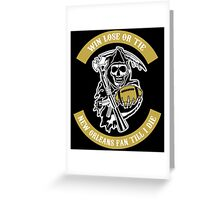 Win Lose Or Tie New Orleans Fan Till I Die. Greeting Card