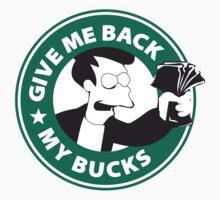 Give me back my bucks! by lightwearer