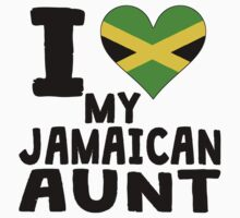 I Heart My Jamaican Aunt by ReallyAwesome